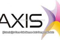 5 Cara Cek Nomor Axis