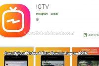 Cara Upload Video di Fitur Baru Instagram IGTV