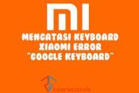 keyboard xiaomi error gboard